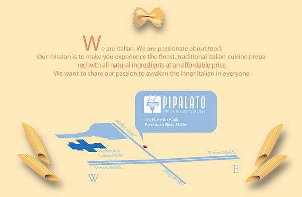 Postcards for the Italian restaurant Pipalato in Pembroke Pines. We also do menus.